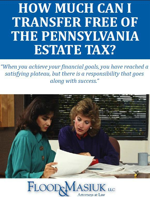 How Much Can I Transfer Free of the Pennsylvania Estate Tax